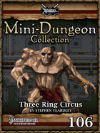Mini-Dungeon #106: Three Ring Circus