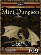 Mini-Dungeon #109: Chop Chop!
