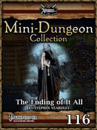 Mini-Dungeon #116: THE END OF IT ALL