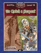 B05: To Catch a Serpent (Realm Works)