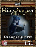 5E Mini-Dungeon #151: Shadows of Lives Past (Fantasy Grounds)