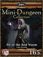 5E Mini-Dungeon #165: Pit of the Red Worm