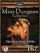 5E Mini-Dungeon #167: The Bear King's Wife