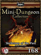 5E Mini-Dungeon #168: Skeletons of the Past