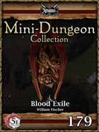 5E Mini-Dungeon #179: Blood Exile