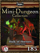 5E Mini-Dungeon #185: Hulk of Horrors