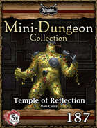 5E Mini-Dungeon #187: Temple of Reflection