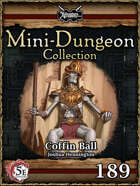 5E Mini-Dungeon #189: Coffin Ball