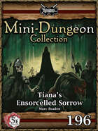 5E Mini-Dungeon #196: Tiana's Ensorcelled Sorrow