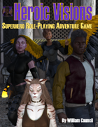 Heroic Visions - Superhero Role-Playing Adventure Game