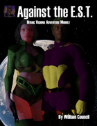 Heroic Visions: Against the E.S.T.