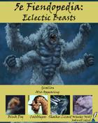 5e Fiendopedia: Eclectic Beasts