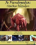 5e Fiendopedia: Stalker Outsiders