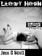 Literary Heroin: A Twilight Parody