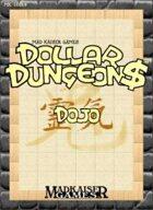 DOLLAR DUNGEON$-DOJO