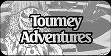 Tourney Adventures