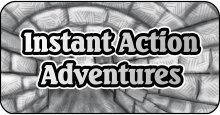 Instant Action Adventures