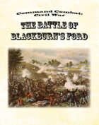 Command Combat: Civil War - The Battle of Blackburn's Ford scenario