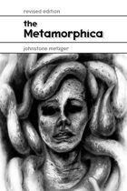The Metamorphica Revised