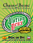 Deux or Dye: A Chain of Being Adventure