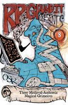 RPGPundit Presents #8: 3 Medieval-Authentic Magical Grimoires