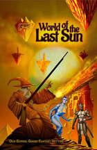 RPGPundit Presents: World of the Last Sun