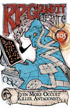 RPGPundit Presents #105: Even More Occult Killer Antagonists