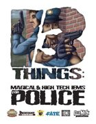 13 Things: Magic and High Tech Items for Police