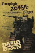 Paraplegic Zombie Slayer (Lost DMB Files #35)