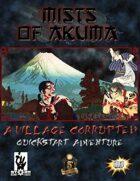 Mists of Akuma: A Village Corrupted (Quickstart Adventure)