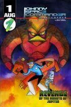 "Johnny Space Commander #1 ""Revenge of the Robots of Jupiter!"""