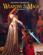 Gothnog's Legendary Weapons and Magic - Fifth Edition