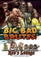 Kev's Lounge Paper Minis: Big, Bad Brutes