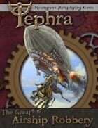 The Great Airship Robbery (Tephra Adventure)