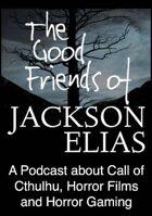 The Good Friends of Jackson Elias, Podcast Episode 180: Mythos Deities: Azathoth