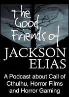 The Good Friends of Jackson Elias, Podcast Episode 201: Occupations in Call of Cthulhu