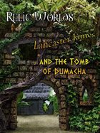 Relic Worlds Short Story 05: Lancaster James and the Tomb of Dumacha
