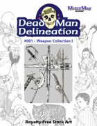 Dead Man Delineation 001 Weapon Collection I