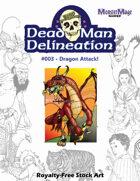 Dead Man Delineation 003 Dragon Attack!