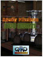 DEADLY MISSIONS Expansion Six:  BUG HUNT!
