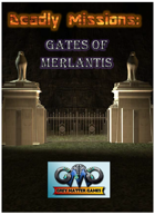 DEADLY MISSIONS: Expansion Eleven:  Gates of Merlantis