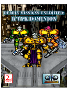 DEADLY MISSIONS UNLIMITED: K'Vyk Dominion