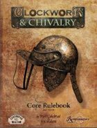 Clockwork and Chivalry 2nd Edition Core Rulebook