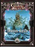 Shadow World Master Atlas (4th Edition)