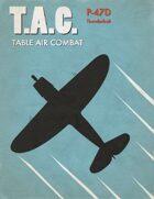 Table Air Combat: P-47D Thunderbolt