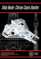 Ship Book: Chiron Class Hunter