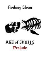 Age of Skulls — Prelude