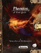 Phoenixes — A Field Guide