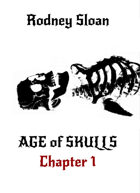 Age of Skulls — Chapter 1