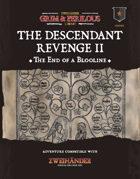 The Descendant Revenge II The End of a Bloodline - Adventure for Zweihander RPG